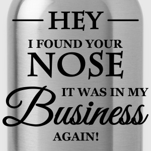 Hey, I found your nose T-Shirts - Water Bottle
