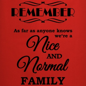 Remember we're a nice and normal family T-shirts - Keukenschort