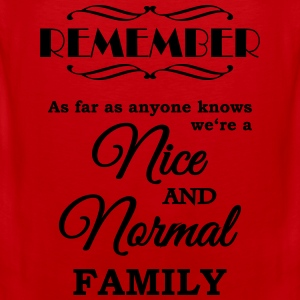 Remember we're a nice and normal family T-shirts - Mannen Premium tank top