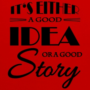It's either a good idea or a good story T-shirts - Kontrastluvtröja