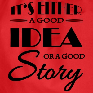 It's either a good idea or a good story T-shirts - Gymnastikpåse