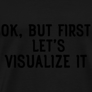 Ok, but first let's visualize it Tops - Men's Premium T-Shirt