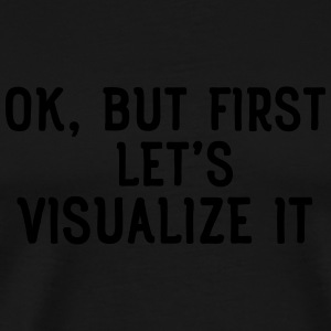 Ok, but first let's visualize it Tassen & Zubehör - Männer Premium T-Shirt