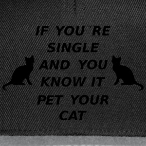 If You're Single And You Know It Pet Your Cat  Aprons - Snapback Cap