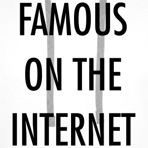 Famous on the internet T-Shirts - Men's Premium Hoodie