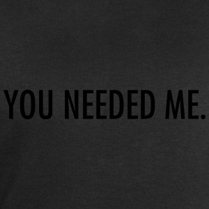 You needed me T-skjorter - Sweatshirts for menn fra Stanley & Stella