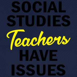 Social Studies Teachers Have Issues T-Shirts - Baseball Cap