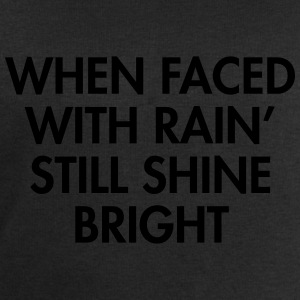 When faced with rain still shine bright T-Shirts - Men's Sweatshirt by Stanley & Stella