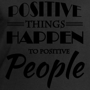 Positive things happen to positive people T-Shirts - Men's Sweatshirt by Stanley & Stella