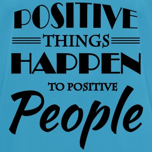 Positive things happen to positive people Sportsbeklædning - Herre T-shirt svedtransporterende