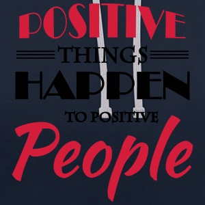 Positive things happen to positive people Sports wear - Contrast Colour Hoodie