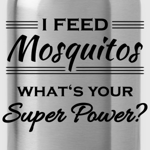 I feed mosquitos. What's your super power? Odzież sportowa - Bidon