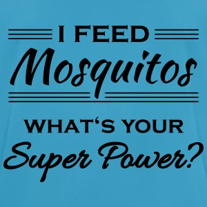 I feed mosquitos. What's your super power? Sports wear - Men's Breathable T-Shirt