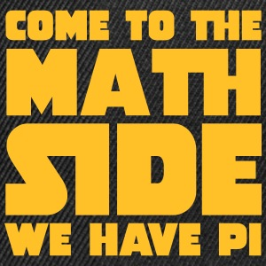 Come To The Math Side T-Shirts - Snapback Cap