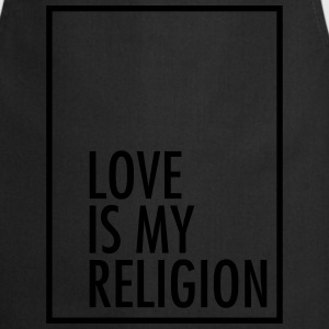Love Is My Religion Tee shirts - Tablier de cuisine