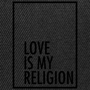 Love Is My Religion Tee shirts - Casquette snapback