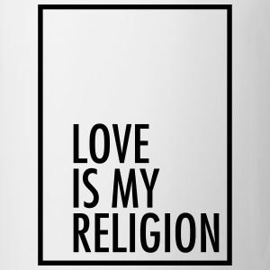 Love Is My Religion T-skjorter - Kopp