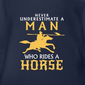 NEVER UNDERESTIMATE A MAN WITH A HORSE Shirts - Organic Short-sleeved Baby Bodysuit