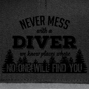 never mess with a diver T-shirts - Snapbackkeps