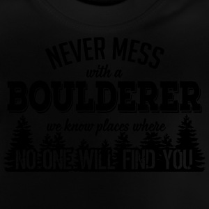 never mess with a boulderer T-shirts - Baby T-shirt