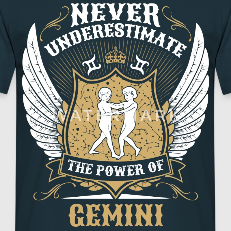 Never Underestimate The Power Of Gemini T-Shirts - Men's T-Shirt