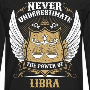 Never Underestimate The Power Of Libra T-Shirts - Men's Premium Longsleeve Shirt