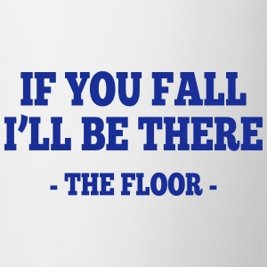 if you fall I'll be there - the floor 1 Vêtements Sport - Tasse
