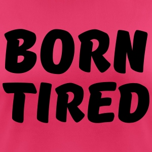 Born tired Sports wear - Women's Breathable T-Shirt