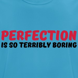 Perfection is so terribly boring Sports wear - Men's Breathable T-Shirt