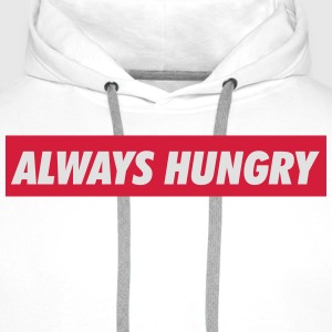 Always hungry T-Shirts - Männer Premium Hoodie