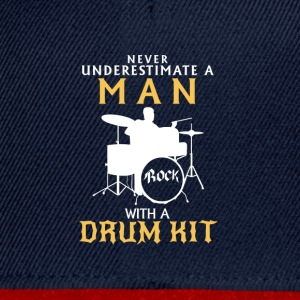 NEVER UNDERESTIMATE A MAN ON DRUMS! Shirts - Snapback Cap