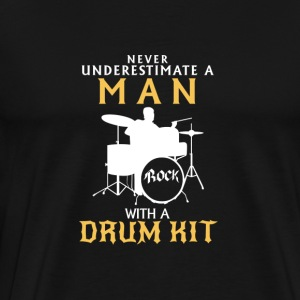 NEVER UNDERESTIMATE A MAN ON DRUMS! Long sleeve shirts - Men's Premium T-Shirt