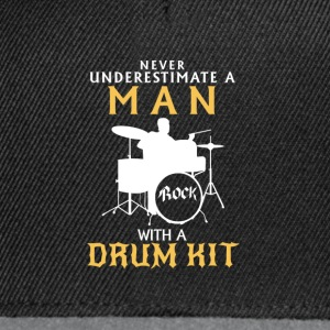 NEVER UNDERESTIMATE A MAN ON DRUMS! Long Sleeve Shirts - Snapback Cap