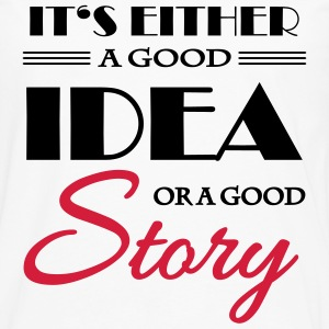 It's either a good idea or a good story T-skjorter - Premium langermet T-skjorte for menn