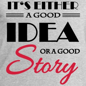 It's either a good idea or a good story T-shirts - Sweatshirt herr från Stanley & Stella