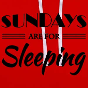 Sundays are for sleeping T-Shirts - Contrast Colour Hoodie
