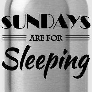 Sundays are for sleeping Sports wear - Water Bottle