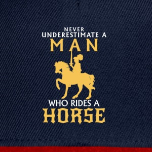 NEVER UNDERESTIMATE A MAN WITH A HORSE! Tops - Snapback Cap
