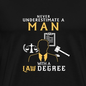 UNDERESTIMATE NEVER A MAN OF LAW STUDIED! Long Sleeve Shirts - Men's Premium T-Shirt