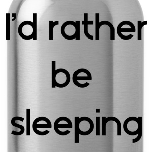 Sleep T-Shirts - Water Bottle