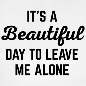 It's A Beautiful Day Funny Quote Toppe - Baseballkasket