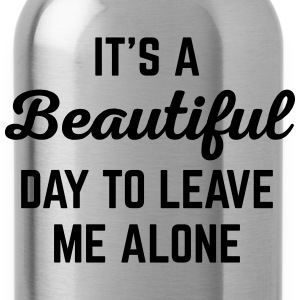 It's A Beautiful Day Funny Quote Sonstige - Trinkflasche