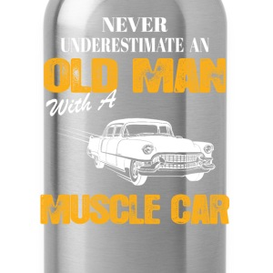 Never Underestimate An Old Man With A Muscle Car T-Shirts - Water Bottle