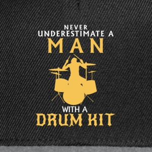 NEVER UNDERESTIMATE A MAN ON DRUMS! T-Shirts - Snapback Cap