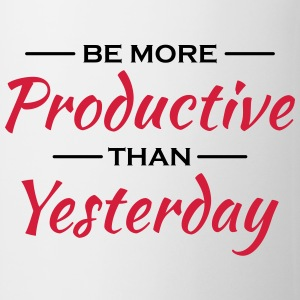 Be more productive than yesterday T-shirts - Mok