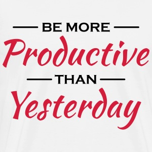 Be more productive than yesterday Shirts met lange mouwen - Mannen Premium T-shirt