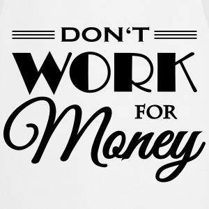 Don't work for money T-paidat - Esiliina