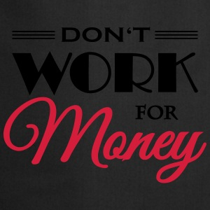 Don't work for money Vêtements Sport - Tablier de cuisine