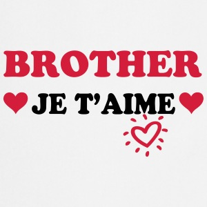 Brother je t'aime T-shirts - Keukenschort
