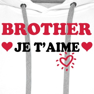 Brother je t'aime T-shirts - Mannen Premium hoodie